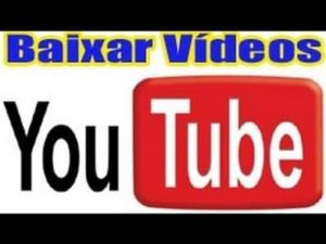 baixar videos do youtube